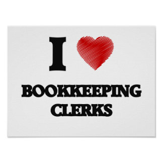 I love Bookkeeping Clerks (Heart made from words) Poster