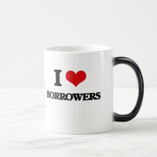 I Love Borrowers Coffee Mugs