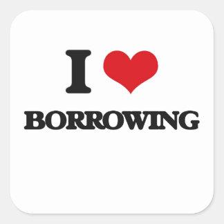 I Love Borrowing Square Sticker