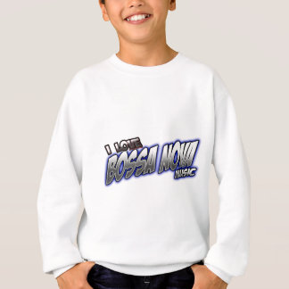 I Love BOSSA NOVA music Sweatshirt
