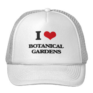 I Love Botanical Gardens Hats