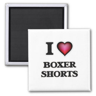 I Love Boxer Shorts Magnet