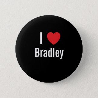 I love Bradley 6 Cm Round Badge