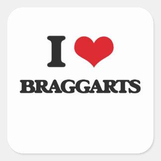 I Love Braggarts Square Stickers