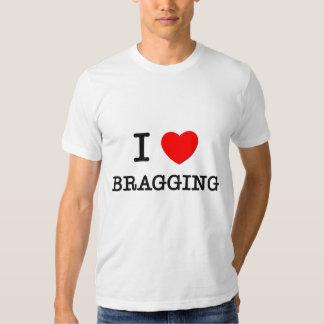 I Love Bragging Shirts