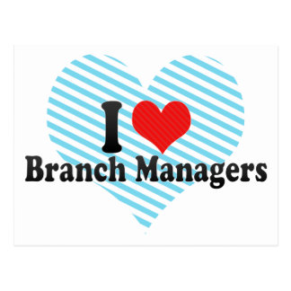 I Love Branch Managers Post Cards