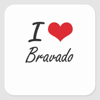 I Love Bravado Artistic Design Square Sticker