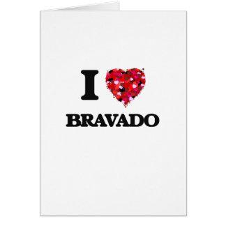 I Love Bravado Greeting Card