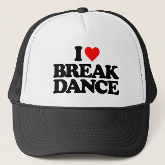 I LOVE BREAK DANCE TRUCKER HAT
