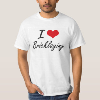 I Love Bricklaying Artistic Design T-Shirt