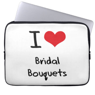 I love Bridal Bouquets Laptop Computer Sleeves