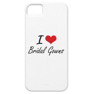 I Love Bridal Gowns Artistic Design Barely There iPhone 5 Case