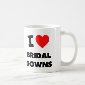 I Love Bridal Gowns Coffee Mugs