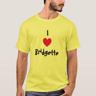 I Love Bridgette T-Shirt