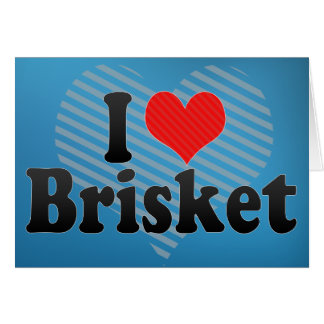 I Love Brisket Card