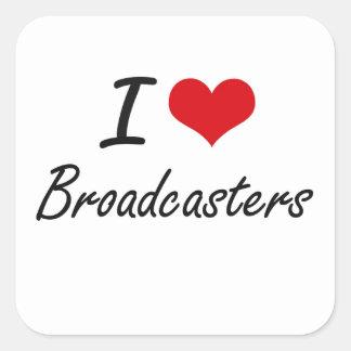 I Love Broadcasters Artistic Design Square Sticker