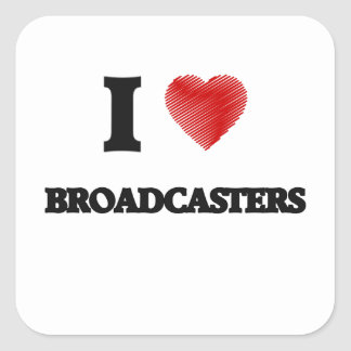 I love Broadcasters (Heart made from words) Square Sticker
