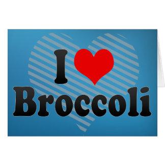 I Love Broccoli Card
