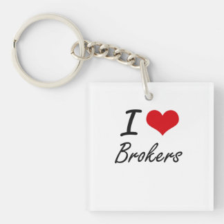 I Love Brokers Artistic Design Single-Sided Square Acrylic Key Ring
