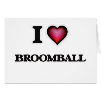 I Love Broomball Card
