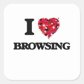I Love Browsing Square Sticker
