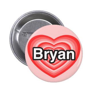 I love Bryan. I love you Bryan. Heart 6 Cm Round Badge