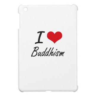 I Love Buddhism Artistic Design Cover For The iPad Mini
