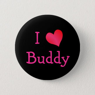 I Love Buddy 6 Cm Round Badge