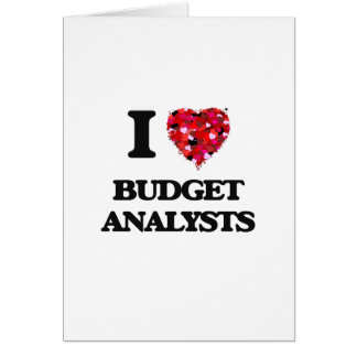 I love Budget Analysts Greeting Card