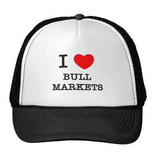 I Love Bull Markets Hats