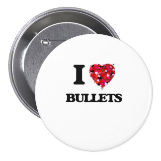 I Love Bullets 7.5 Cm Round Badge