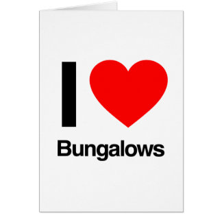 i love bungalows card