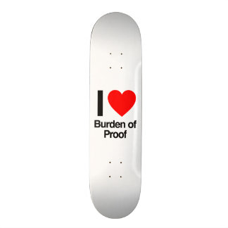 i love burden of proof skate decks
