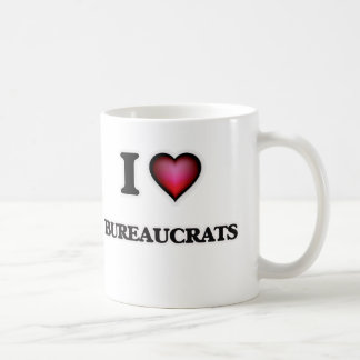 I Love Bureaucrats Coffee Mug