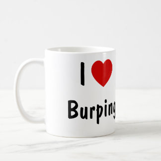 I Love Burping Coffee Mug
