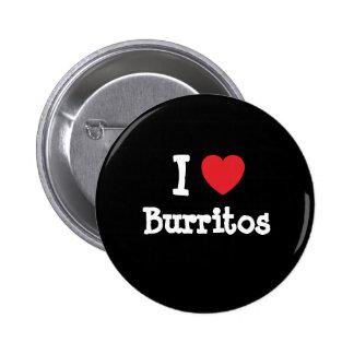 I love Burritos heart T-Shirt Pinback Button