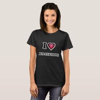 I Love Bus Stations T-Shirt