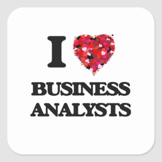 I love Business Analysts Square Sticker