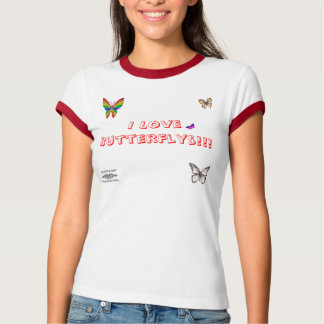 I LOVE BUTTERFLYS!!! SHIRTS