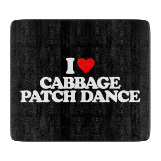 I LOVE CABBAGE PATCH DANCE CUTTING BOARDS