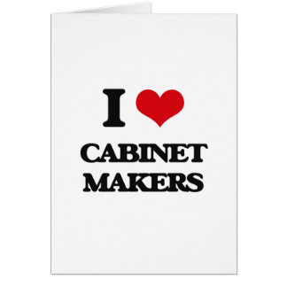 I love Cabinet Makers Greeting Card