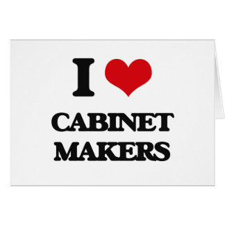 I love Cabinet Makers Greeting Cards
