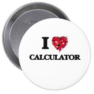 I love Calculator 10 Cm Round Badge