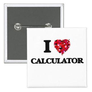 I love Calculator 15 Cm Square Badge