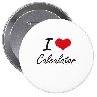 I love Calculator Artistic Design 10 Cm Round Badge