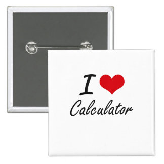 I love Calculator Artistic Design 15 Cm Square Badge