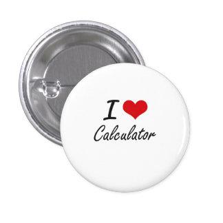 I love Calculator Artistic Design 3 Cm Round Badge