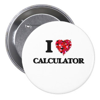 I love Calculator 7.5 Cm Round Badge