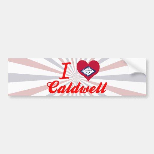 I Love Caldwell, Arkansas Bumper Stickers