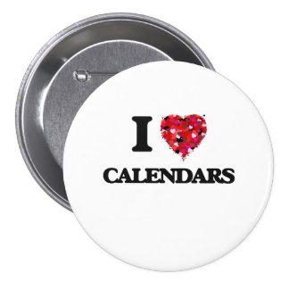 I love Calendars 7.5 Cm Round Badge